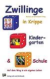 Zwillinge in Krippe, Kindergarten und Schule: Auf dem Weg in ein eigenes Leben