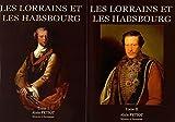 Les Lorrains et les Habsbourg - Dictionnaire biographique illustré des familles lorraines au service de la Maison d'Autriche, Coffret 2 tomes
