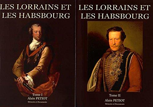 Les Lorrains et les Habsbourg : Dictionnaire biographique illustré des familles lorraines au service de la Maison d'Autriche, Coffret 2 tomes