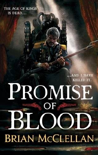 Promise of Blood: Book 1 in the Powder Mage trilogy (English Edition)