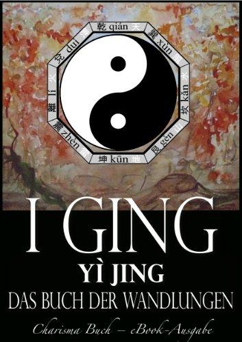 I Ging [Yì Jing] – Das Buch der Wandlungen
