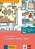 4 Zimmer, Küche, Bad: Wohnungssuche, Umug und Zusammenleben. Buch + Online-Angebot (Einfach loslesen!)