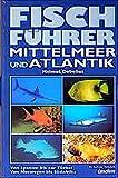 Fischführer Mittelmeer + Atlantik