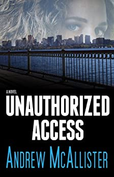 Unauthorized Access (English Edition) von [McAllister, Andrew]