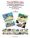 The Carl Barks Index Second Edition: A Concordance of the Comics of Carl Barks