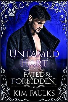 Untamed Hart (Fated & Forbidden Book 9) (English Edition) di [Faulks, Kim]