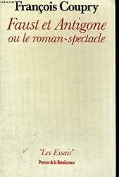 Faust et antigone ou le roman spectacle
