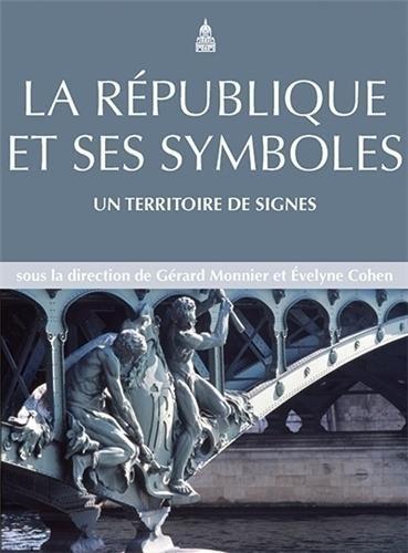 La Rpublique et ses symboles : Un territoire de signes