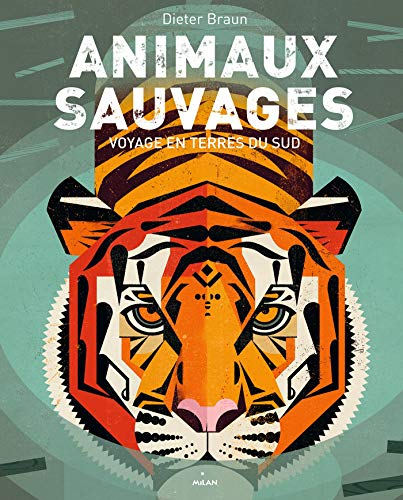 Animaux sauvages, voyages en terres du Sud: Voyage en terres du Sud par Dieter Braun