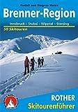 Brenner-Region: Innsbruck - Stubai - Wipptal - Sterzing. 50 Skitouren (Rother Skitourenführer)