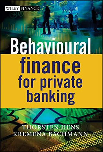 Behavioural Finance for Private Banking (Wiley Finance Series)
