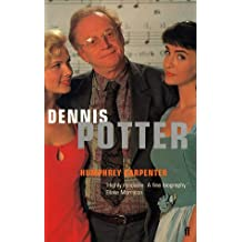 Dennis Potter: A Biography: The Authorised Biography