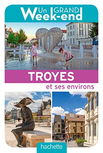 Un Grand Week-End à Troyes