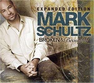 Mark Schultz - Broken & Beautiful expanded edition