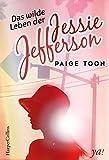 Das wilde Leben der Jessie Jefferson von Paige Toon