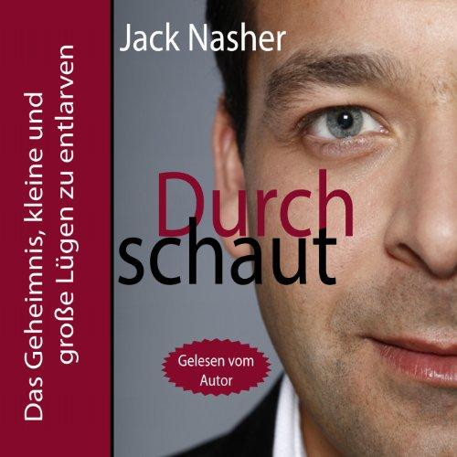 Buchseite und Rezensionen zu 'Durchschaut: Das Geheimnis, kleine und große Lügen zu entlarven' von Jack Nasher