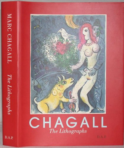 CHAGALL, the Lithographs, La Collection Sorlier / the Lithographs from the Sorlier Collection [Catalogue Raisonné, Catalogue Raisonne, Catalog Raisonnee, Lithographs] -