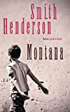 Montana: Roman von Smith Henderson