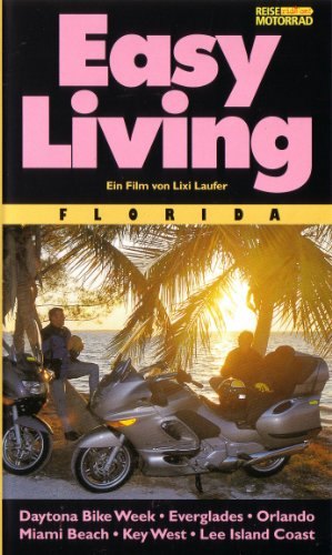 Preisvergleich Produktbild Easy Living - Florida: Daytona Bike Week - Everglades - Orlando - Miami Beach - Key West - Lee Island Coast (USA-Motorrad-Reisevideo)
