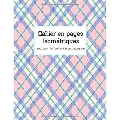Cahier en pages isométriques: Papier pour dessins  isométriques
