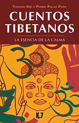 Cuentos tibetanos. La esencia de la calma (Cuentos del mundo)