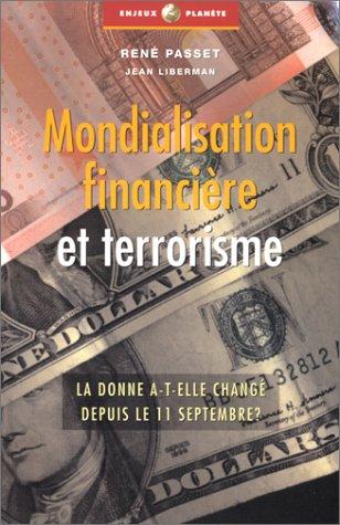 Mondialisation financière et terrorisme : La donne a-t-elle changé depuis le 11 septembre ? par René Passet