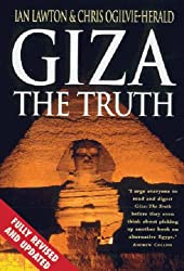 Giza: The Truth: The Politics, People And History Behind The World's Most Famous Archaelogical Site: The Truth - The Politics, People and History Behind the World's Most Famous Archaeological Site