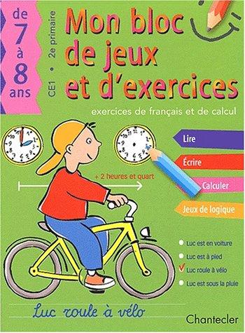 Mon bloc de jeux et d'exercices : Exercices de français et de calcul, CE1