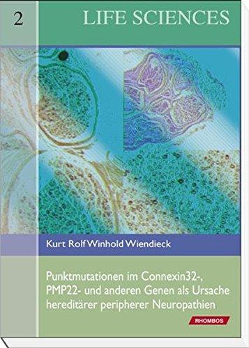 Punktmutationen im Connexin32-, PMP22- und anderen Genen als Ursache hereditärer peripherer Neuropathien