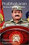 Prabhakaran: The Story of his struggle for Eelam