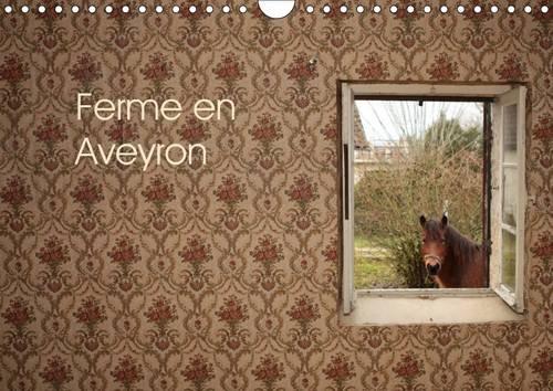 Ferme en Aveyron : Calendrier sur le reportage d'un chantier associatif à la Vieuzelle, lieu-dit en Aveyron. Calendrier mural A4 horizontal 2016