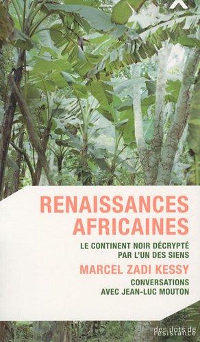 Renaissances africaines par Marcel Zadi Kessy, Jean-Luc Mouton