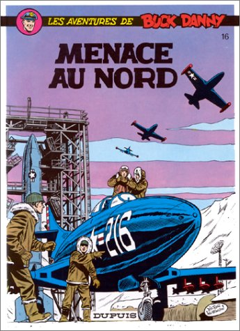 Buck Danny, tome 16 : Menace au nord
