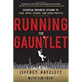 Running the Gauntlet: Essential Business Lessons to Lead, Drive Change, and Grow Profits by Jeffrey W. Hayzlett (2012-01-03)