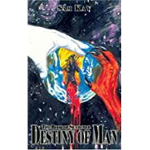 The Destiny of Man: The Book of Searcher