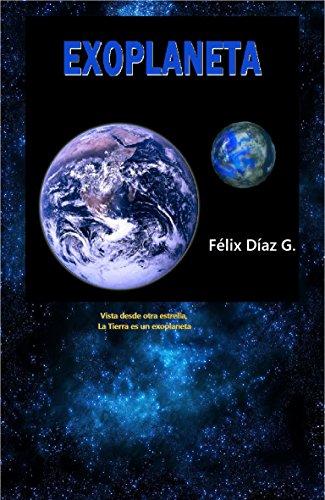 Exoplaneta: (Vista desde otra estrella, La Tierra es un exoplaneta) por Félix Díaz González