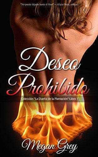 Deseo Prohibido: Novela erótica romántica en español (La dueña de la plantación n 1)