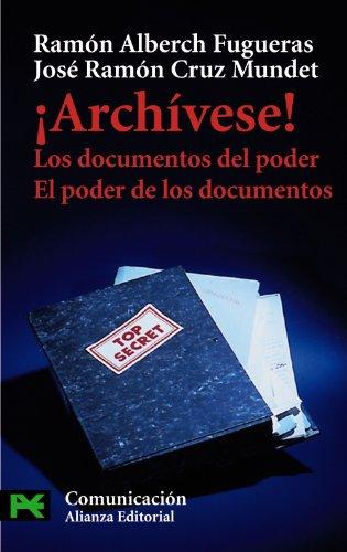 Descargar Libro ¡Archívese!: Los documentos del poder. El poder de los documentos (El Libro De Bolsillo - Ciencias Sociales) de Ramón Alberch Fugueras