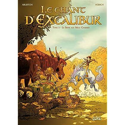 Le chant d'Excalibur, Tome 2 : Le Sidhe aux Mille Charmes
