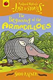 The Beginning of the Armadilloes (Just So Stories)