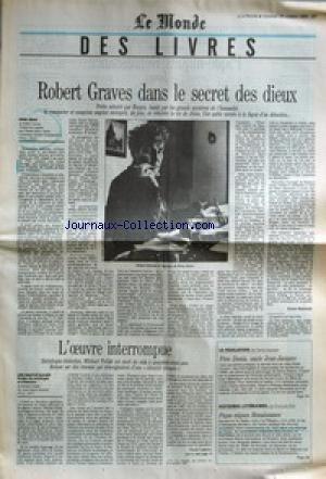 MONDE DES LIVRES (LE) du 29/10/1993 - ROBERT GRAVES DANS LE SECRET DES DIEUX PAR HECTOR BIANCIOTTI - L'-+UVRE INTERROMPUE PAR NICOLE LAPIERRE - PERE DENIS, ONCLE JEAN-JACQUES PAR PIERRE LEPAPE - PIQUE-NIQUES RENAISSANCE PAR FRANCOIS BOTT.