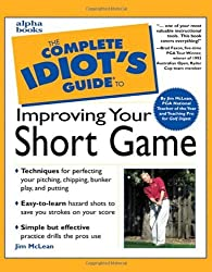 The Complete Idiot's Guide to Improving Your Short Game by Jim McLean (2000-03-24)