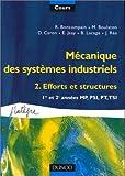 Mécanique des systèmes industriels, tome 2, Efforts et structures - 1re et 2e années MP, PSI, PT, TSI