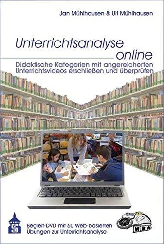 Unterrichtsanalyse online: Didaktische Kategorien mit angereicherten Unterrichtsvideos erschließen und überprüfen