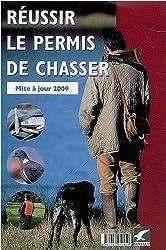 Réussir le permis de chasser : Mise à jour 2009