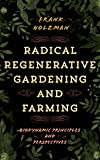 Book cover image for Radical Regenerative Gardening and Farming: Biodynamic Principles and Perspectives
