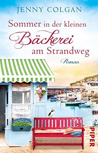 Sommer in der kleinen Bäckerei am Strandweg: Roman (Die kleine Bäckerei am Strandweg 2) von [Colgan, Jenny]