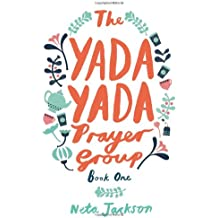 The Yada Yada Prayer Group: The Yada Yada Prayer Group, Book 1 (Women of Faith Fiction) (2008 Novel of the Year)