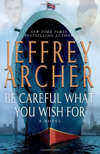 Be Careful What You Wish for (The Clifton Chronicles) por Jeffrey Archer