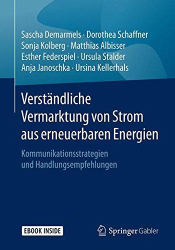 Verständliche Vermarktung von Strom aus erneuerbaren Energien: Kommunikationsstrategien und Handlungsempfehlungen